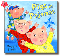 Pigs in Pajamas, a book written and illustrated by Maggie Smith