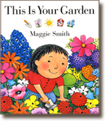 This is Your Garden, a book written and illustrated by Maggie Smith